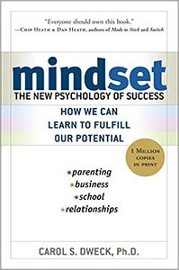 Mindset: The New Psychology of Success, by Carol Dweck