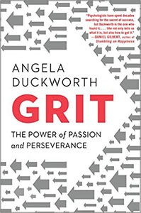 Grit: The Power of Passion and Perseverance, by Angela Duckworth