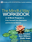 The Mindful Way Workbook, by John D. Teasdale PhD