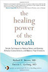 The Healing Power of the Breath, by Richard P. Brown