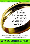 The Seven Principles for Making Marriage Work, by John Gottman Ph.D.